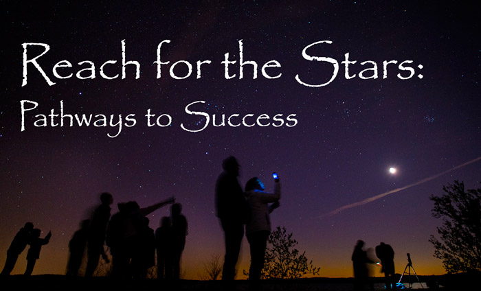 Reach for the Stars: Pathways to Success